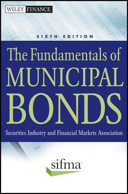 The Fundamentals of Municipal Bonds By Securities Industry and Financial Markets Association (COR)