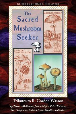 Sacred Mushroom Seeker By Riedlinger, Thomas J. (EDT)/ Dubitsky, Nandi
